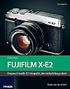 FujiFilm X-E2 - Das Kamerabuch