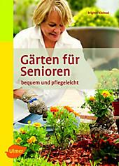 Gärten für Senioren, Brigitte Kleinod, Garten & Natur