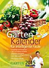 Gartenkalender für intelligente Faule 2015