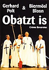 Gerhard Polt - Obatzt is...