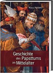 Geschichte des Papsttums im Mittelalter, Klaus Herbers, Mittelalter