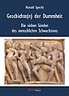 Geschichten(n) der Dummheit   Die sieben Sünden des menschlichen Schwachsinns (eBook)