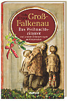 Groß-Falkenau - Das Weihnachtszimmer und andere Erinnerungen an Ostpreußen