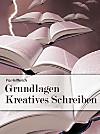 Grundlagen Kreatives Schreiben (eBook)
