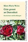 Güte grenzt an Dummheit (eBook)
