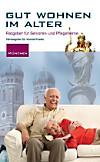 Gut wohnen im Alter, München, Neuausgabe