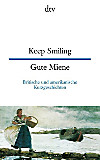 Gute Miene; Keep Smiling
