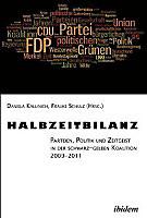 Halbzeitbilanz. Parteien, Politik und Zeitgeist in der schwarz-gelben Koalition 2009-2011, Politik & Soziologie