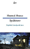 Haunted Houses; Spukhäuser