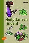 Heilpflanzen finden! (eBook)