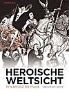 Heroische Weltsicht