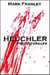 Heuchler: Psychothriller (eBook)