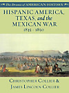 Hispanic America, Texas, and the Mexican War: 1835 - 1850 (eBook)