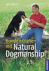 Hunde erziehen mit Natural Dogmanship, Jan Nijboer, Tiere