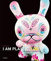 I Am Plastic, Too, Paul Budnitz, Bücher für Sammler