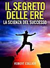 Il Segreto delle Ere: La Scienza del Successo (eBook)