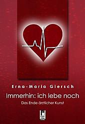 Immerhin: ich lebe noch, Erna-Maria Giersch, Medizin & Pharmazie