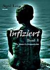 Infiziert - Eine düstere Liebesgeschichte