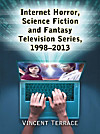 Internet Horror, Science Fiction and Fantasy Television Series, 1998-2013 (eBook)