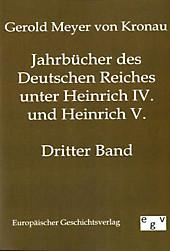 Jahrbücher des Deutschen Reiches unter Heinrich IV. und Heinrich V., Gerold L. Meyer von Knonau, Mittelalter