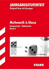 Jahrgangsstufentest 2012Mathematik 6. Klasse, Hauptschule, Mittelschule Bayern