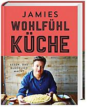 Jamies Wohlfühlküche Unverschämt leckere Klassiker