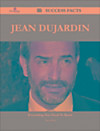 Jean Dujardin 92 Success Facts - Everything you need to know about Jean Dujardin (eBook)