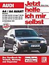 Jetzt helfe ich mir selbst: Bd.221 Audi A4 / A4 Avant Benziner ab Modelljahr 2000