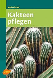 Kakteen pflegen, Markus Berger, Pflanzen