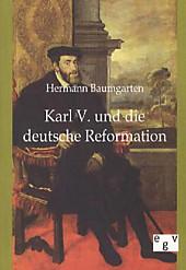Karl V. und die deutsche Reformation, Hermann Baumgarten, Mittelalter