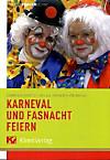 Karneval und Fastnacht feiern