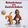Keinohrhase und Zweiohrküken, 1 Audio-CD