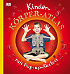 Kinder-Körper-Atlas, m. Pop-up-Skelett