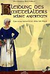 Kleidung des Mittelalters selbst anfertigen, Grundausstattung für die Frau