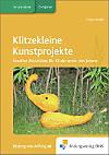 Klitzekleine Kunstprojekte