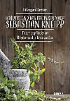 Kräuter und Heilpflanzen nach Sebastian Kneipp