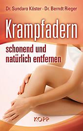 Krampfadern schonend und natürlich entfernen, Sundaro Köster, Berndt Rieger, Schönheit & Kosmetik