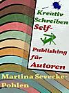 Kreativ Schreiben. Self-Publishing für Autoren (eBook)