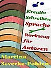 Kreativ Schreiben. Sprache - Werkzeug für Autoren (eBook)