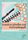 Kreatives Schreiben und Medienpädagogik: Schnittstellen (eBook)