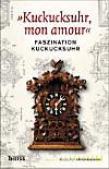 'Kuckucksuhr, mon amour'
