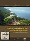 Kulturlandschaften Europas - Erzherzog Ludwig Salvator und die Entdeckung Mallorcas