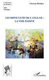 Les difficultes de l'anglais : la voix passive (eBook)