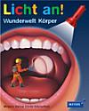 Licht an!: Bd.15 Wunderwelt Körper