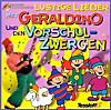 Lustige Lieder mit Geraldino und den Vorschulzwergen 1 CD