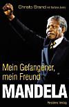 Mandela. Mein Gefangener, mein Freund