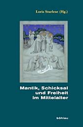 Mantik, Schicksal und Freiheit im Mittelalter, Mittelalter