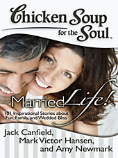 Married Life!, Jack Canfield, MARK VICTOR HANSEN, Amy Newmark, Lebenshilfe