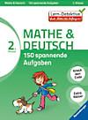 Mathe & Deutsch: 150 spannende Aufgaben, 2. Klasse