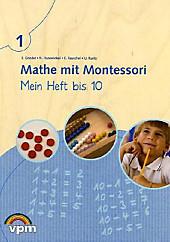 Mathe mit Montessori: 1. Schuljahr, Mein Heft bis 10, Schulbücher